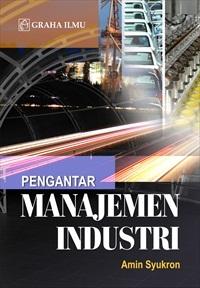 Pengantar Manajemen Industri Amin Syukron