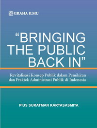Bringing The Public Back In Pius Suratman Kartasasmita