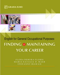 978 979 756 267 0 313 English for General Occupational Purposes: Finding &amp; Maintaining Your Career Flora Debora Floris