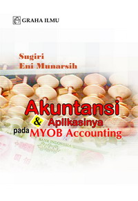 978 979 756 358 5 397 Akuntansi &amp; Aplikasinya pada MYOB Accounting Sugiri   Eni Munarsih