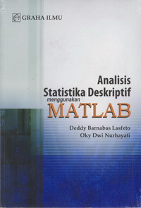 Analisis Statistika Deskriptif Menggunakan MATLAB Deddy Barnabas Lasfeto