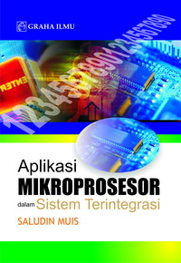 Aplikasi Mikroprosesor dalam Sistem Terintegrasi Saludin Muis