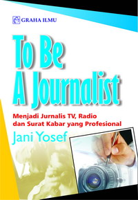 To Be A Journalist Jani Yosef