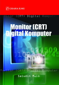 Monitor (CRT) Digital Komputer Saludin Muis
