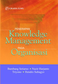 Penerapan Knowledge Management pada Organisasi Bambang Setiarso