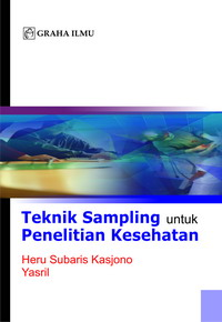 Teknik Sampling Untuk Penelitian Kesehatan Heru Subaris Kasjono