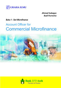 Account Officer For Commercial Microfinance Ahmad Subagyo – Budi Purnomo