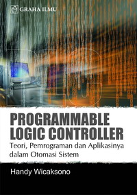 978 979 756 550 3 576 Programmable Logic Controller Teori, Pemrograman dan Aplikasinya dalam Otomasi Sistem Handy Wicaksono