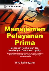 Manajemen Pelayanan Prima; Mencegah Pembelotan dan Membangun Customer