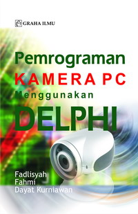 Pemrograman Kamera PC Menggunakan Delphi Fadlisyah
