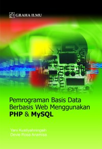 Pemrograman Basis Data Berbasis Web Menggunakan PHP &amp; MYSQL Yeni Kustiyahningsih &#8211; Devie Rosa Anamisa