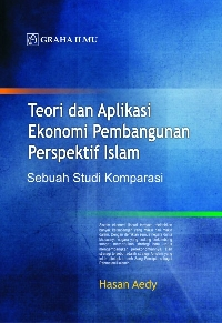 Teori dan Aplikasi Ekonomi Pembangunan Perspektif Islam Sebuah Studi Komparasi
