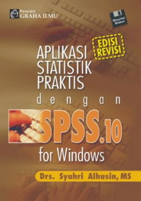 Aplikasi Statistik Praktis dengan SPSS 10 for Windows (+CD) Syahri Alhusin