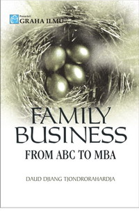 Family Business; From ABC To MBA Daud Djiang Tjondrorahardja