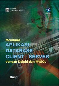 979 3289 74 0 52 Membuat Aplikasi Database Client Server dengan Delphi dan MySQL Husni