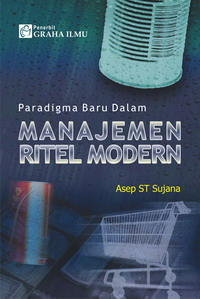 979 756 007 4 73 Paradigma Baru Dalam Manajemen Ritel Modern Asep ST. Sujana