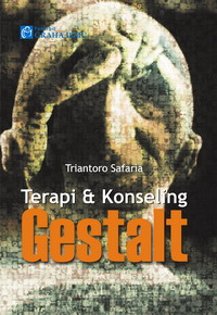 Teori &amp; Konseling Gestalt Triantoro Safaria