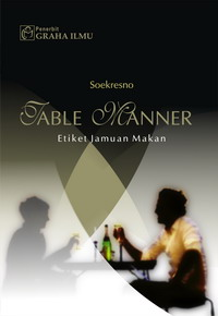 Table Manner Etiket Jamuan Makan Soekresno