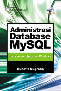 979 756 062 4 125 Administrasi Database MySQL Pada Server Linux dan Windows Bunafit Nugroho