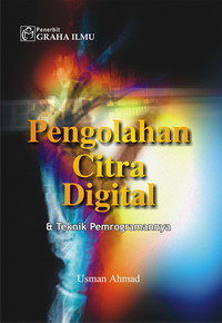 Pengolahan Citra Digital &amp; Teknik Pemgrogramannya Usman Ahmad