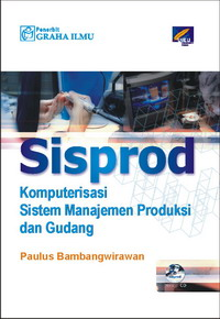 Sisprod ,komputerisasi sistem manajemen produksi dan gudang + Cd Paulus Bambangwirawan
