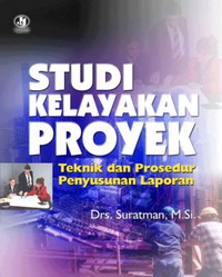 979 9398 09 6 28 Studi Kelayakan Proyek; Teknik dan Prosedur Penyusunan Laporan Suratman